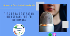 Podcast Capítulo 9: Tips para contratar a un extranjero en Colombia