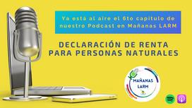 Podcast Capítulo 6: Declaración de Renta para Personas Naturales en Colombia