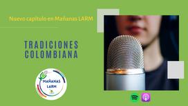 Podcast Capítulo 8: Tradiciones colombianas