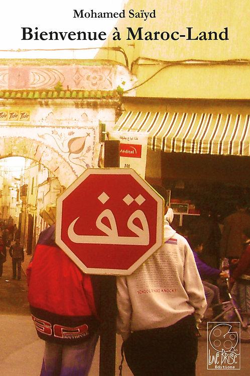Bienvenue à Maroc-Land - Mohamed Saïyd