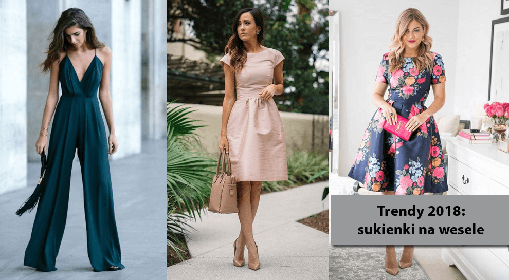 Trendy 2018 Sukienki Na Wesele W Co Się Ubrać Gdy Idziemy Na ślub