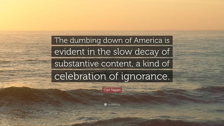 1871385-Carl-Sagan-Quote-The-dumbing-dow