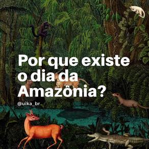Porque existe o dia da Amazônia?