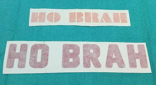 Ho Brah Decal