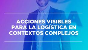 Acciones visibles para la logística en contextos complejos