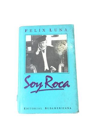 Libro Soy Roca de Felix Luna.
