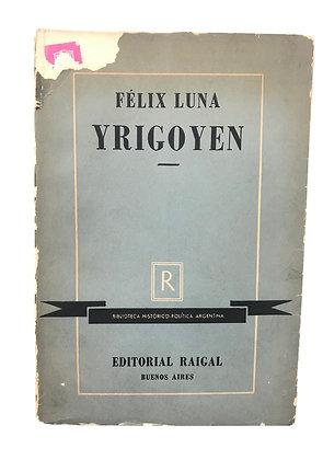 Libro Yrigoyen de Felix Luna Medidas: 20 x 14 cm aprox.