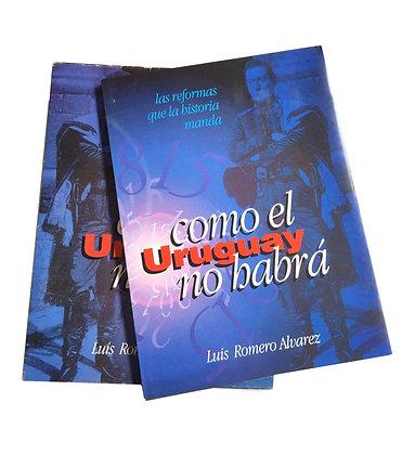 Libro Como el Uruguay no habrá Medidas:30 cm x 21 cm aprox