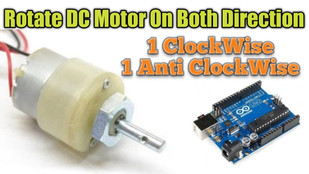 Rotate Motor on Both Direction using Arduino