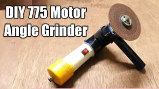 DIY RS 775 DC Motor Angle Grinder