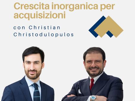 Crescita per acquisizioni con Christian Christodulopulos