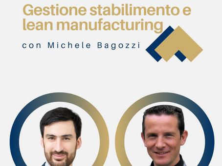 Gestione degli stabilimenti e lean manufacturing con Michele Bagozzi