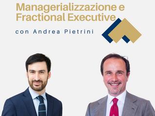 Managerializzazione e Fractional Executive con Andrea Pietrini
