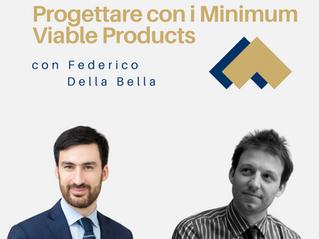 Progettare con i Minimum Viable Products con Federico Della Bella