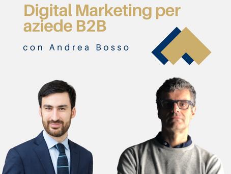 Digital Marketing per aziende B2B con Andrea Bosso