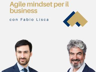 Agile mindset per il business con Fabio Lisca