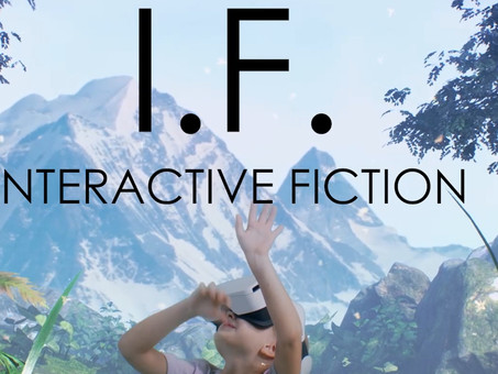 I.F. or Interactive Fiction