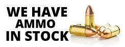 WE HAVE AMMO IN STOCK.jpg