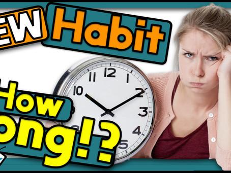 New Habit, How Long!?