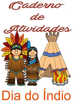 Cadernos de Atividades Escolares - Dia do Índio - 19 de Abril Dia do Indio - Portal Educa Mais