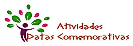 Atividades escolares - Datas Comemorativas - Ensino Fundamental - Educação e Pedagogia