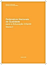 Parâmetros Nacionais de Qualidade para a Educação Infantil - Educação Infantil