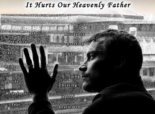 It Hurts Our Heavenly Father