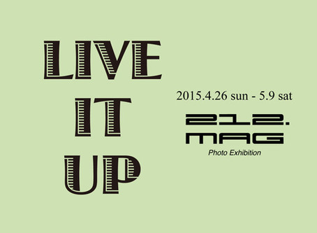 """""""LIVE IT UP"""" 212.MAG Photo Exhibition"""