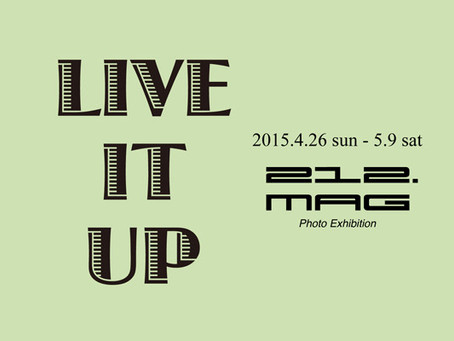 """LIVE IT UP"" 212.MAG Photo Exhibition"