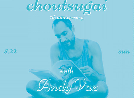 """sunday afternoon party """"choutsugai"""" 7th anniversary"""