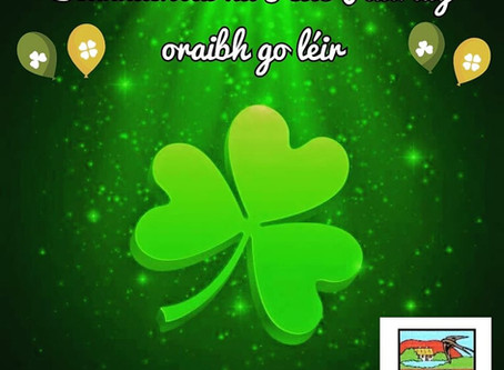 Beannachtaí na Féile Pádraig oraibh go léir! Is cinnte gur lá difriúil atá ann i mbliana dúinn. Fana