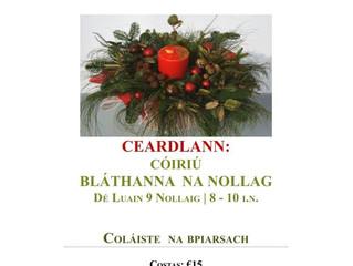 Cúpla áit fágtha fós sa gceardlann cóiriú bláthanna na Nollag ar an Luan. Costas €15.