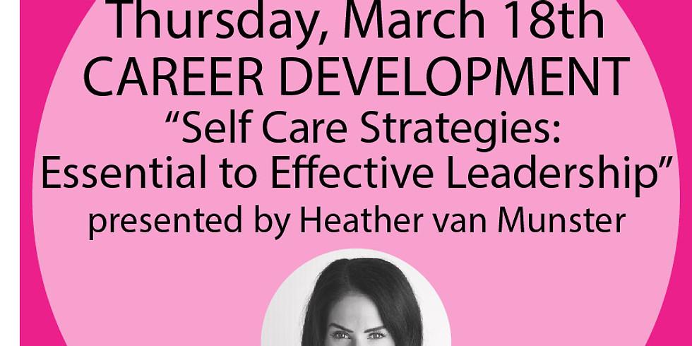 "Career Development:  ""Self Care Strategies;  Essential to Effective Leadership"""
