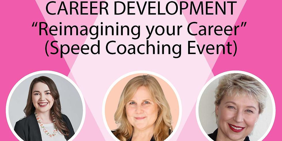 Career Development - Reimagining your Career (Speed Coaching Event)