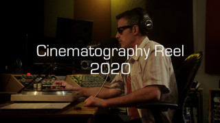 Cinematography Reel 2020