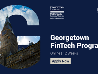 Georgetown FinTech Program Cohort Three | Applications Open