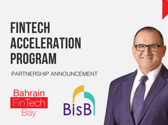 Bahrain FinTech Bay and Bahrain Islamic Bank (BisB) announce partnership for FinTech Accelerator Pro