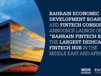 Press Release: Bahrain and FinTech Consortium Launch the Largest Dedicated Hub in the Middle East &a