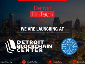 Detroit FinTech Bay Announces Detroit Blockchain Center to join location at TechTown; Detroit FinTec