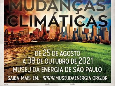 """Museu da Energia apresenta exposição """"Mudanças Climáticas"""", em parceria com o Museu Catavento"""