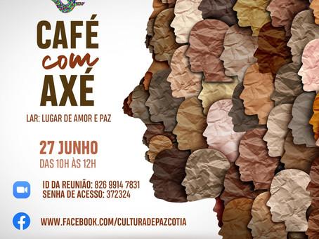 Cotia: Cultura de Paz e Não-Violência realiza 2ª Café Axé no próximo domingo, 27