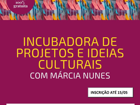 'Incubadora de Projeto e Ideias Culturais' tem inscrições abertas
