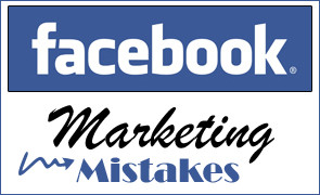 10 Facebook Marketing Mistakes to Avoid