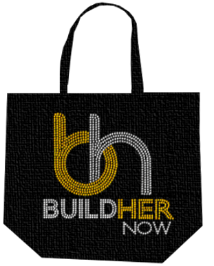 BUILD HER NOW  TOTE