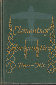 Elements of Aeronautics - Pope and Otis_