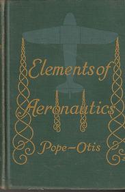 Elements of Aeronautics - Pope and Otis_