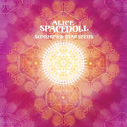 Alice Spacedoll - Sunships & Starseeds.j