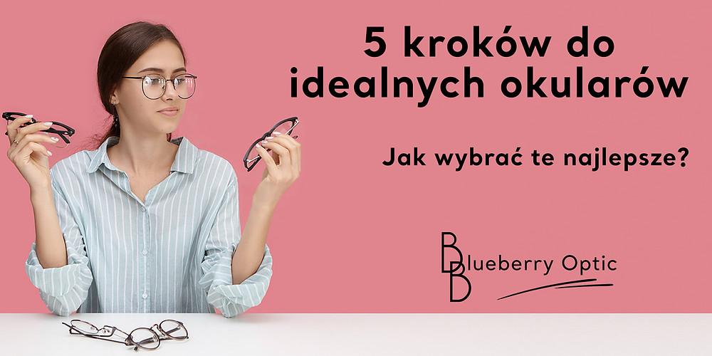 5 kroków do idealnych okularów