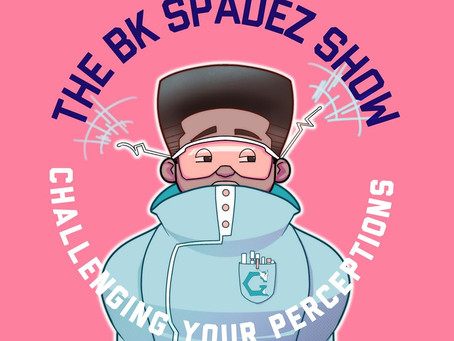 Welcome to The BK Spadez Show!