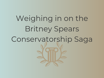 Weighing in on the Britney Spears Conservatorship Saga